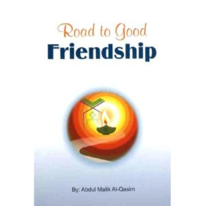 The Road to good friendship - Darussalam Books