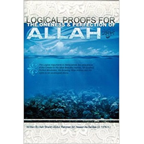 Logical Proofs For The The Oneness & Perfection Of Allah - Darussalam Books