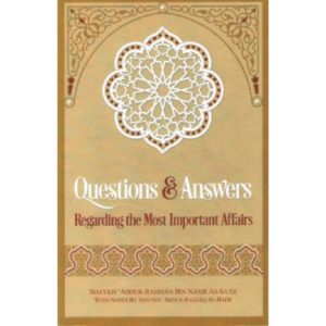 Questions & Answers Regarding The Most Important Affairs - Darussalam Books