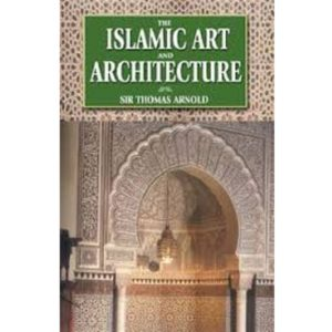 Islamic Art and Architecture - Darussalam Books
