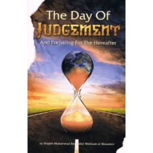 The Day Of Judgement and Preparing for the Hereafter - Darussalam Books